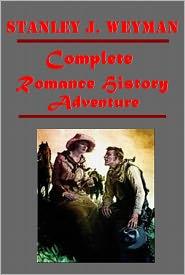 Stanley J. Weyman - Stanley J. Weyman Complete- My Lady Rotha Under the Red Robe A Gentleman of France New Rector Castle Inn Man in Black House of t