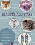 Book Cover Image. Title: Beading All-Stars:  20 Jewelry Projects from Your Favorite Designers, Author: by Lark Crafts