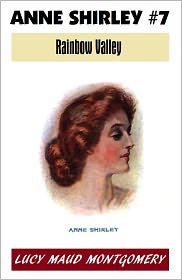 Lucy Maud Montgomery, Anne Shirley Series, L M Montgomery Fiction Series L. M. MONTGOMERY - Anne of Green Gables #7, RAINBOW VALLEY, L M Montgomery's Anne Shirley Series