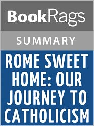 BookRags - Rome Sweet Home: Our Journey to Catholicism by l Scott Hahn Lesson Plans