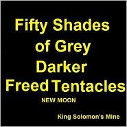 King Solomon's Mine - Fifty Shades of Grey:Dark Erotica:Dark Freed Dark Tentacles:Dark New Moon C6