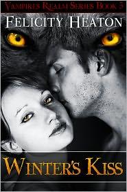 Felicity Heaton - Winter's Kiss (Vampires Realm Romance Series Book 5)
