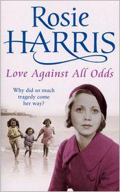 Rosie Harris - Love Against All Odds