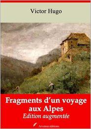 Victor Hugo - Fragments d'un voyage aux Alpes