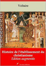 Francois Voltaire - Histoire de l'établissement du christianisme