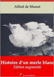 Alfred Musset - Histoire d'un merle blanc