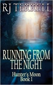 R. J. Terrell - Running from the Night (Hunter's Moon Series, Book 1) (For fans of L.A. Banks, Lynsay Sands, Kim Harrison Charlane Harris, Under
