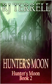 R. J. Terrell - Hunter's Moon (Hunter's Moon Series, Book 2) (For fans of L.A. Banks, Stephenie Meyer, Kim Harrison Charlane Harris, Underworld