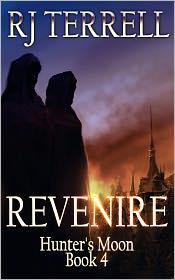 R J Terrell - Revenire (Hunter's Moon Series: Book 4) (For fans of L.A. Banks, Stephenie Meyer, Kim Harrison Charlane Harris, Underworld Serie