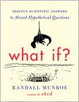 Book Cover Image. Title: What If?:  Serious Scientific Answers to Absurd Hypothetical Questions, Author: Randall Munroe,�Randall Munroe