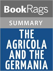 BookRags - The Agricola and the Germania by Cornelius Tacitus l Summary & Study Guide