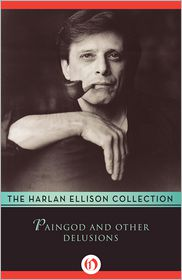 Harlan Ellison - Paingod and Other Delusions