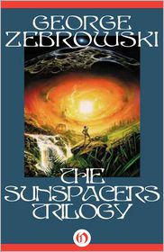 George Zebrowski - The Sunspacers Trilogy