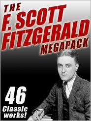 Francis Scott Fitzgerald - The F. Scott Fitzgerald Megapack