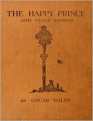 Oscar Wilde - The Happy Prince: And Other Stories