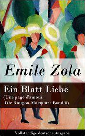 Paul Heichen  Emile Zola - Ein Blatt Liebe (Une page d'amour: Die Rougon-Macquart Band 8) - Vollständige deutsche Ausgabe