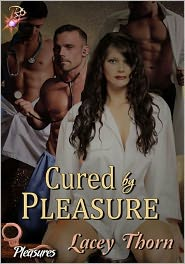 Lacey Thorn - Cured by Pleasure (Pleasures Series, #7) by Lacey Thorn