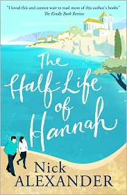 Nick Alexander - The Half Life Of Hannah
