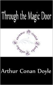 Arthur Conan Doyle - Through the Magic Door by Arthur Conan Doyle