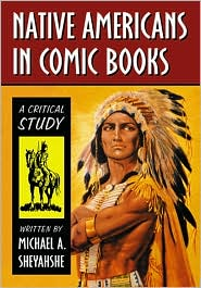 Native Americans in Comic Books : A Critical Study