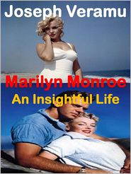 Joseph Veramu - Marilyn Monroe: An Insightful Life