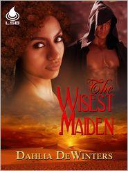 Dahlia DeWinters - The Wisest Maiden