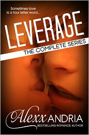 Alexx Andria - Leverage (The Complete Series) (Billionaire Romance)