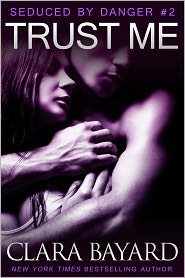 Clara Bayard - Trust Me (Seduced by Danger #2 - New Adult Romantic Suspense Serial)