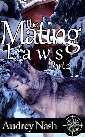 Audrey Nash - The Mating Laws, Part II (An Erotic Werewolf Romance)