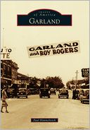 Garland, Texas (Images of America Series)