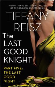 Tiffany Reisz - The Last Good Knight Part V: The Last Good Night
