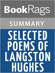 BookRags - Selected Poems of Langston Hughes by Langston Hughes Summary & Study Guide