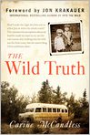 Book Cover Image. Title: The Wild Truth, Author: Carine McCandless,�Carine McCandless