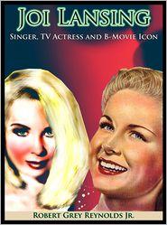 Robert Grey Reynolds Jr - Joi Lansing Singer, TV Actress And B-Movie Icon