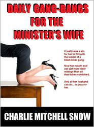 Charlie Mitchell Snow - Daily Gang-Bangs for the Minister's Wife