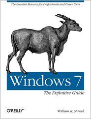 William R. Stanek - Windows 7: The Definitive Guide