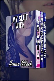Jenna Black - My Slut Wife Boxed Set (BBC cuckold, impregnation, hotwife, breeding, gangbang, billionaire erotica)
