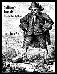 Jonathan Swift - Gulliver's Travels: Illustrated Edition