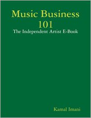Kamal Imani - Music Business 101: The Independent Artist E-Book