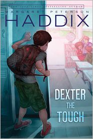 Mark Elliott  Margaret Peterson Haddix - Dexter the Tough