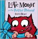 Love Monster and the Perfect Present by Rachel Bright: Book Cover