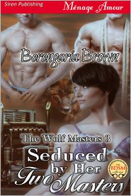 Berengaria Brown - Seduced by Her Two Masters