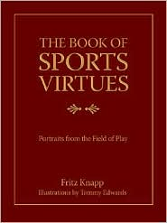 Buy sports books - The Book of Sports Virtues: Portraits from the Field of Play