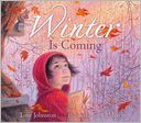 Winter Is Coming by Tony Johnston: Book Cover