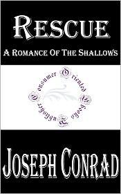 Joseph Conrad - Rescue: A Romance of the Shallows by Joseph Conrad