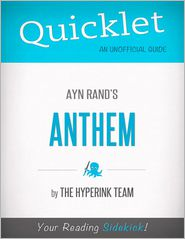 The Hyperink Team - Anthem, by Ayn Rand - A Hyperink Quicklet (Objectivism, Architecture)