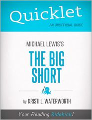 Kristi L. Waterworth - Quicklet on Michael Lewis' The Big Short (CliffNotes-like Book Notes)