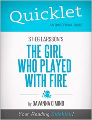 Davanna Cimino - Quicklet on Stieg Larsson's The Girl Who Played with Fire (CliffNotes-like Book Summary)