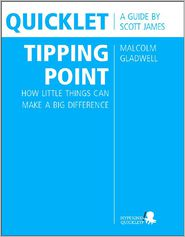 Scott James - Quicklet on Malcolm Gladwell's The Tipping Point: How Little Things Can Make a Big Difference (CliffNotes-like Summary and Analysis)