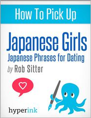 The Hyperink  Team - How To Pick Up Japanese Girls